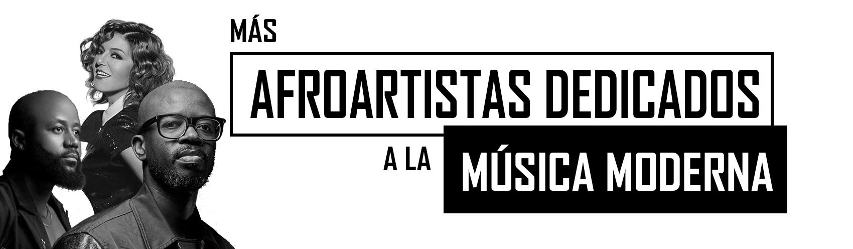 afroartistas musica moderna